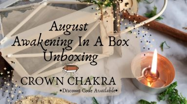 August 2021 Awakening In A Box Review || Crown Chakra