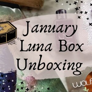 January Wolf & Thyme Unboxing || Luna Box Review