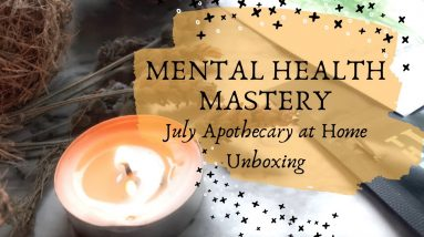 July Apothecary at Home Unboxing || Mental Health Herbs