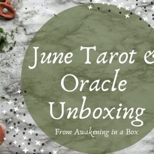 June Awakening in a Box Unboxing || Tarot & Oracle Unboxing