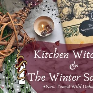 November Tamed Wild Unboxing | Kitchen Witch | Winter Solstice Ritual