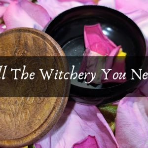 All The Witchery You Need