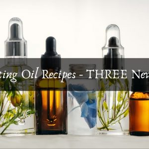 Anointing Oil Recipes  Three New Ones