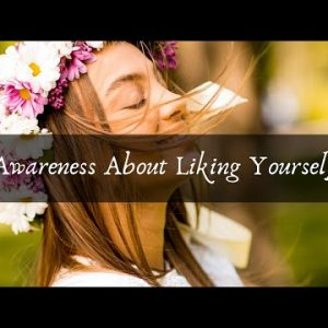 Awareness About Yourself