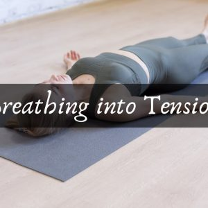 Breathing into Tension