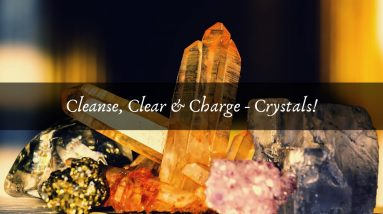 Cleanse, Clear, & Charge  Crystals!