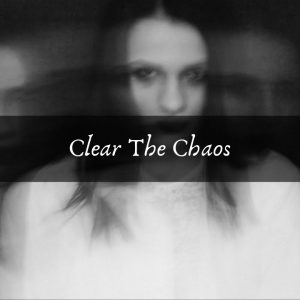 Clear the Chaos