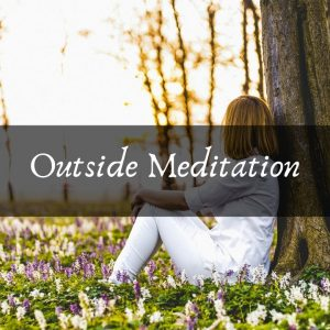 Head Outside For An Outdoor Meditation