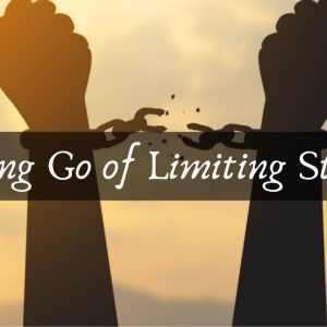 Letting Go of Limiting Stories