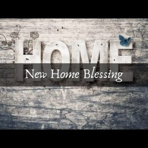 New Home Blessing