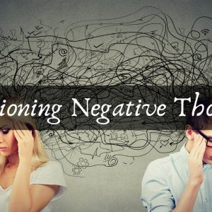 Questioning Negative Thoughts