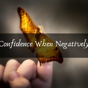 Restoring Confidence When Negatively Impacted