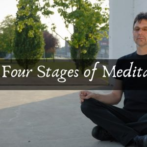 The Four Stages of Meditation