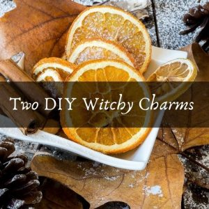 Two DIY Witchy Charms