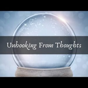 Unhooking From Thoughts