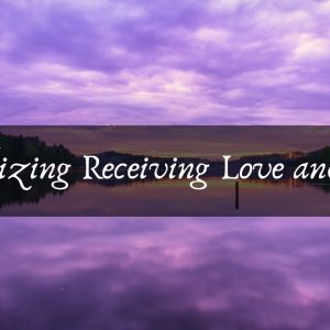 Visualizing Receiving Love and Care