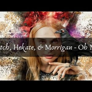 Witch, Hekate, & Morrigan... Oh My!